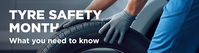 Tyre Safety Month!