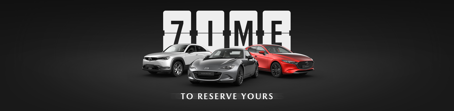 /mazda 71ME to reserve yours banner